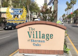 The Village in Sherman Oaks is one of our favorite customers and we are proud of the monument sign we made for them, serving the shopping locale well.