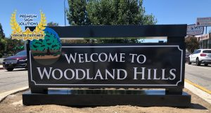 West Valley-Warner Center Chamber of Commerce is one of our favorite customers and the community they represent is close to our hearts, embodied by the Welcome to Woodland Hills sign.