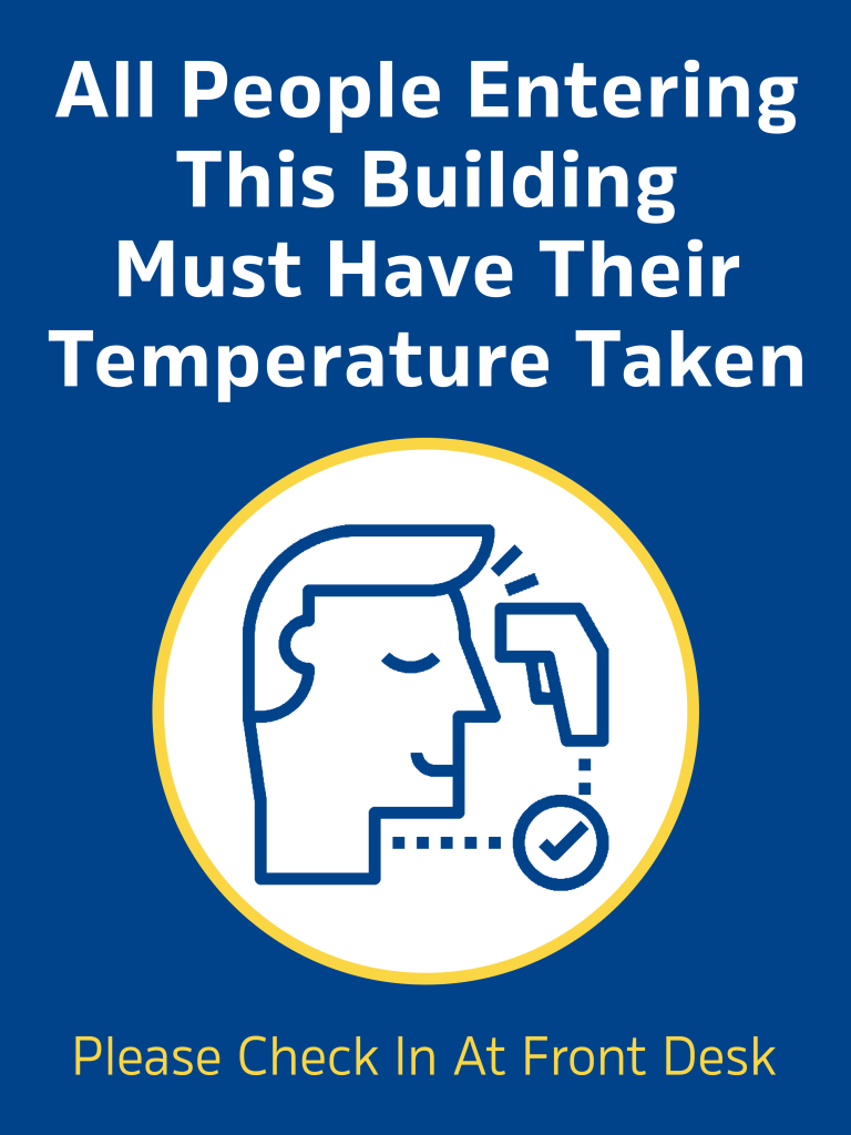 COVID signs can show the rules for the check in process, including taking temperatures. With these businesses can maintain customer and staff safety.